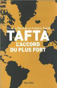 "Thomas Porcher, Frédéric Farah, ""TAFTA: Les accords du plus fort"""