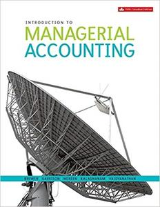 Introduction to Managerial Accounting: Solutions Manual (5th Edition)