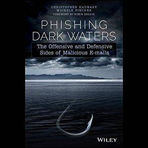 Phishing Dark Waters: The Offensive and Defensive Sides of Malicious E-mails [Audiobook]