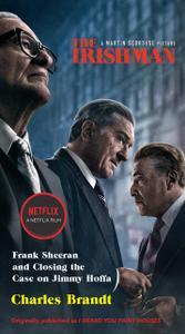 The Irishman (Movie Tie-In): Frank Sheeran and Closing the Case on Jimmy Hoffa, Media tie-in Edition