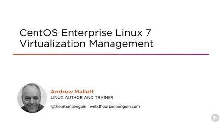 CentOS Enterprise Linux 7 Virtualization Management (2018)