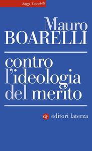 Mauro Boarelli - Contro l'ideologia del merito (2019)