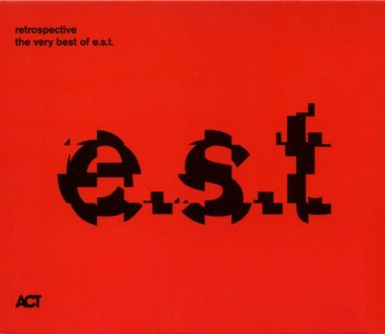 Esbjorn Svensson Trio - Retrospective - The Very Best Of E.S.T. (2009) {ACT Music 9021-2}