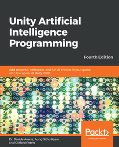 Unity Artificial Intelligence Programming, Fourth Edition