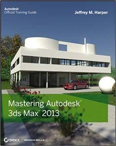 Mastering Autodesk 3ds Max 2013 (Repost)