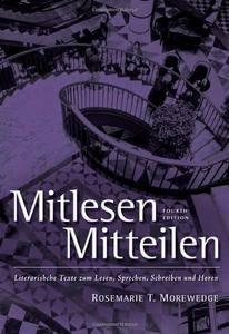 """Rosmarie Morewedge, Larry D. Wells, """"Mitlesen Mitteilen: Literarische Texte zum Lesen, Sprechen, Schreiben und Hoeren"""", 4 Rev e"""
