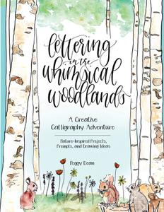 Lettering in the Whimsical Woodlands: A Creative Calligraphy Adventure—Nature-Inspired Projects, Prompts and Drawing Ideas