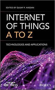 Internet of Things A to Z: Technologies and Applications