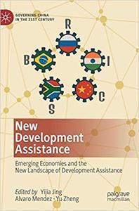 New Development Assistance: Emerging Economies and the New Landscape of Development Assistance