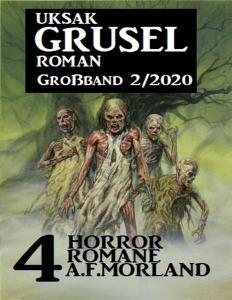 Uksak Grusel Roman Großband - Nr.2 2020