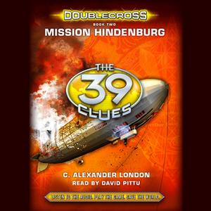 «The 39 Clues - Mission Hindenburg» by C. Alexander London