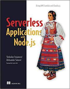 Serverless Applications with Node.js: Using AWS Lambda and Claudia.js