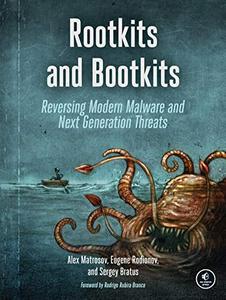 Rootkits and Bootkits: Reversing Modern Malware and Next Generation Threats