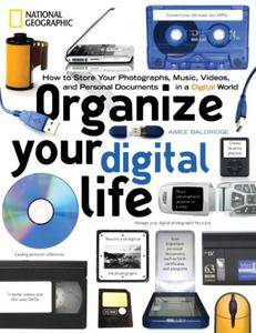Organize Your Digital Life: How to Store Your Photographs, Music, Videos, and Personal Documents in a Digital World (Repost)