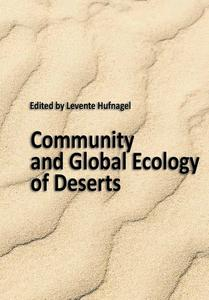 """Community and Global Ecology of Deserts"" ed. by Levente Hufnagel"