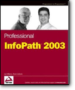 Ian Williams, Pierre Greborio, «Professional InfoPath 2003»