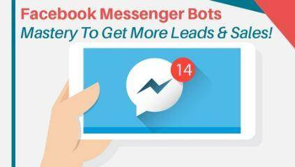 Facebook Messenger Bots Mastery To Get More Leads & Sales