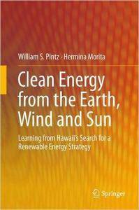 Clean Energy from the Earth, Wind and Sun: Learning from Hawaii's Search for a Renewable Energy Strategy