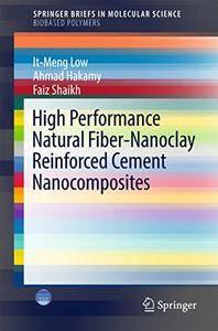 High Performance Natural Fiber-Nanoclay Reinforced Cement Nanocomposites (SpringerBriefs in Molecular Science)