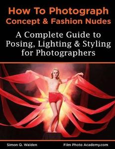 NEW: How to Photograph Concept and Fashion Nude  [Repost]