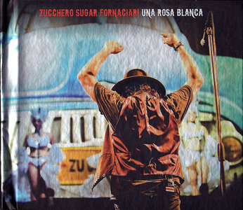 Zucchero Sugar Fornaciari - Una Rosa Blanca (2013) 2CD + DVD9 [Re-Up]
