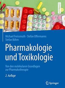Pharmakologie und Toxikologie: Von den molekularen Grundlagen zur Pharmakotherapie
