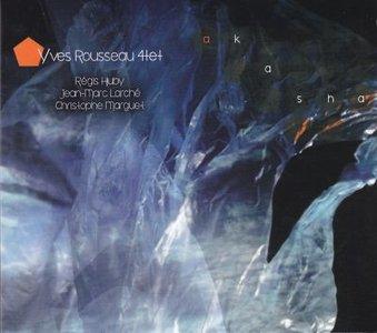Yves Rousseau Quartet - Akasha (2015) {Abalone}