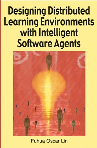 «Designing Distributed Learning Environments with Intelligent Software Agents»