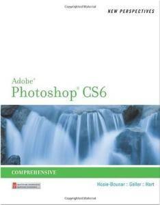 New Perspectives on Adobe Photoshop CS6: Comprehensive (Repost)
