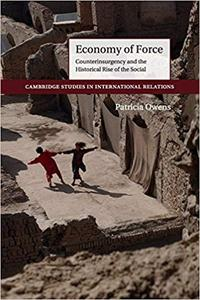Economy of Force: Counterinsurgency and the Historical Rise of the Social (Repost)