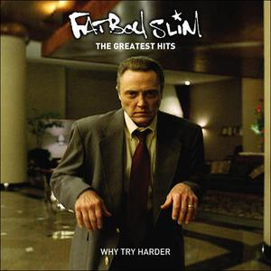Fatboy Slim - Why Try Harder (The Greatest Hits) 2006