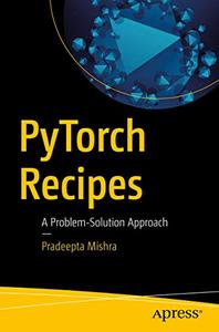 PyTorch Recipes: A Problem-Solution Approach (repost)
