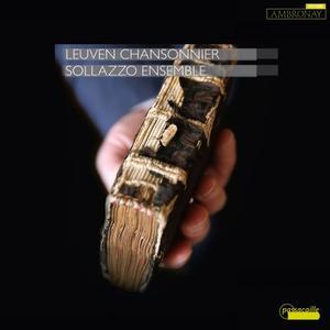 Sollazzo Ensemble & Anna Danilevskaia - The Leuven Chansonnier Vol. 1 (2019)