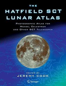 The Hatfield SCT Lunar Atlas Photographic Atlas for Meade, Celestron and other SCT Telescopes
