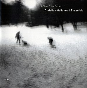 Christian Wallumrod - A Year From Easter (2005) {ECM 1901}