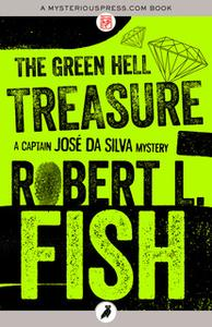 «The Green Hell Treasure» by Robert L. Fish