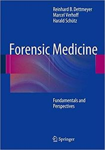 Forensic Medicine: Fundamentals and Perspectives (Repost)