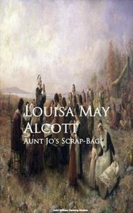 «Aunt Jo's Scrap-Bag» by Louisa May Alcott