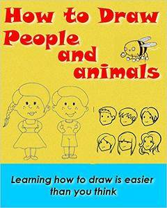 How to Draw People and animals - Learning how to draw is easier than you think