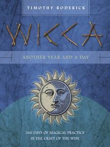 Wicca: Another Year and a Day: 366 Days of Magical Practice in the Craft of the Wise (Repost)