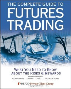 The Complete Guide to Futures Trading [Repost]