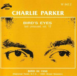 Charlie Parker - Bird's Eyes: Last Unissued, Vol. 12 (1949-1950) {Philology W 842.2 rel 1999}