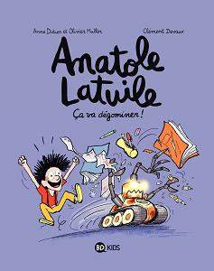 Anatole Latuile - Tome 7 - Ca Va Degominer!