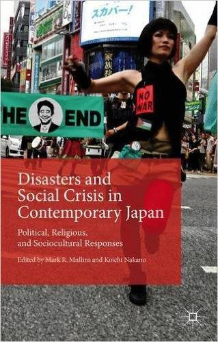 Disasters and Social Crisis in Contemporary Japan: Political, Religious, and Sociocultural Responses (repost)