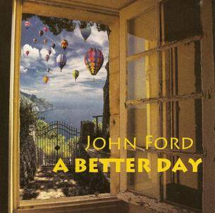 John Ford - A Better Day (2015)