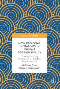 New Regional Initiatives in China's Foreign Policy: The Incoming Pluralism of Global Governance