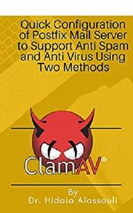 Quick Configuration of Postfix Mail Server to Support Anti Spam and Anti Virus Using Two Methods