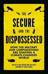 The Secure and the Dispossessed: How the Military and Corporations Are Shaping a Climate-Changed World (repost)