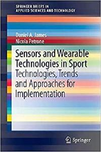 Sensors and Wearable Technologies in Sport  [Repost]