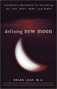 Defining New Moon: Vocabulary Workbook for Unlocking the SAT, ACT, GED, and SSAT (Repost)